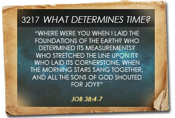 God's Calendar and determination of time as told in JOB 38:4-7