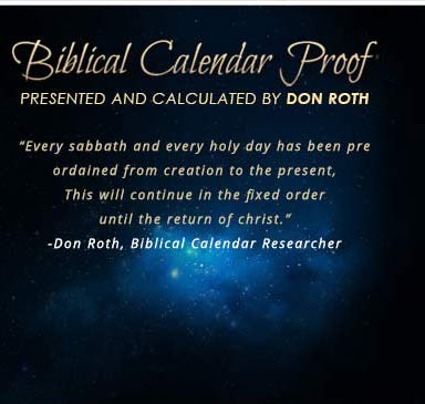 Biblical Calendar Proof Presented and calculated by Don Roth
